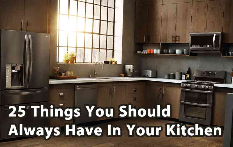 25 Must Haves in Your Kitchen