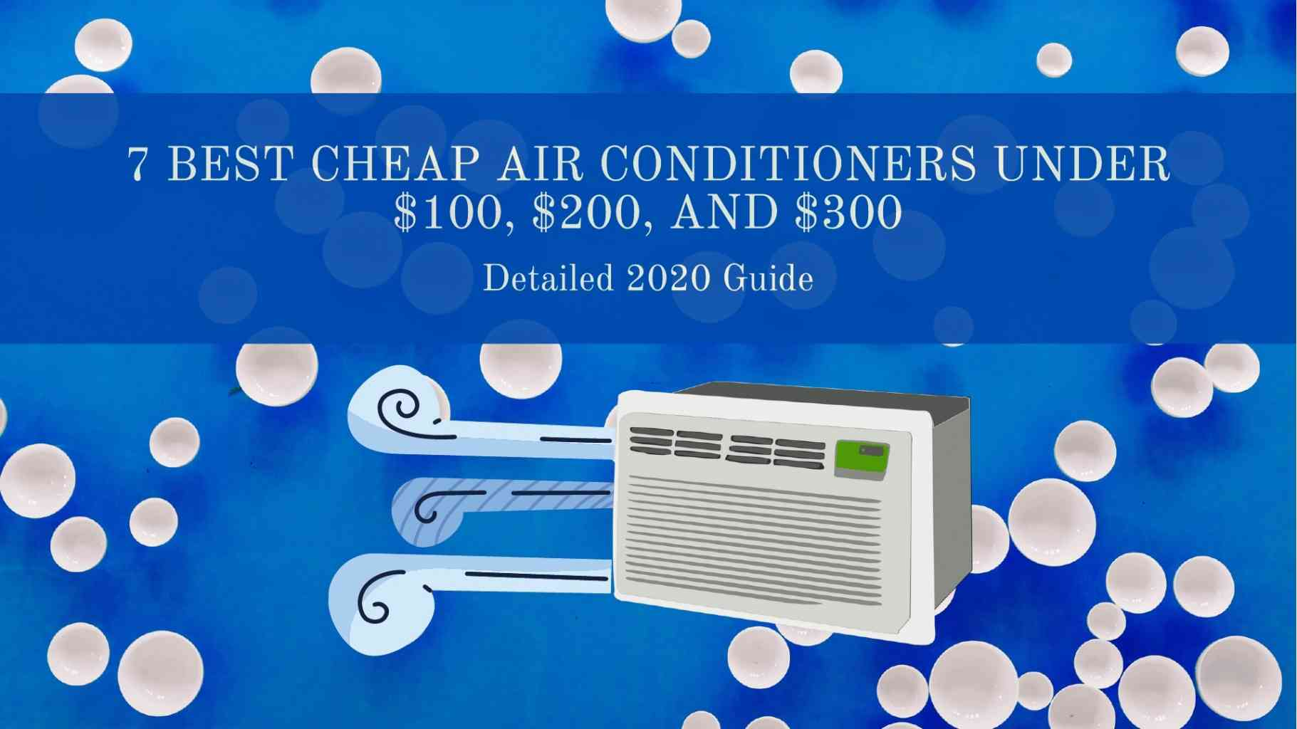 15 best cheap air conditioners under $100, $200, and $300